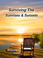 Surviving The Sunrises & Sunsets