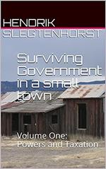 Surviving Government in a small town: Volume One - Powers and Taxation