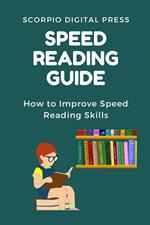 Speed Reading Guide How to Improve Speed Reading Skills