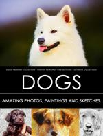 Dogs Premium Collection - Photos, Paintings and Sketches