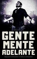 Gente Mente Adelante: Prejudice Conquered is World Conquered