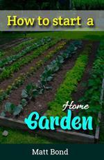 How To Start A Home Garden