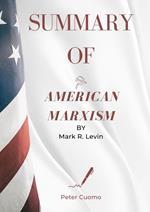 Summary of American Marxism - Mark Levin Book