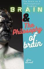 Brain & The Philosophy of Brain