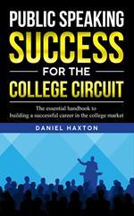 Public Speaking Success For The College Circuit