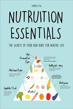 Nutrition Essentials The Secrets of Food and Body for Healthy Life