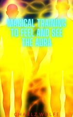 Magical Training to Feel and See the Aura