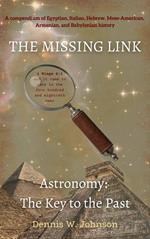 The Missing Link: Astronomy: The Key to the Past