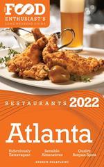 2022 Atlanta Restaurants - The Food Enthusiast's Long Weekend Guidemplete Restaurant Guide