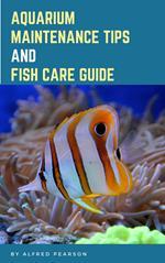 Aquarium Maintenance Tips And Fish Care Guide