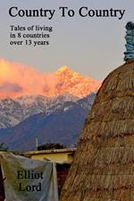 Country To Country: Tales of living in 8 countries over 13 years