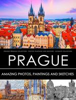 Prague Premium Collection - Photos, Paintings and Sketches - Ultimate Collection