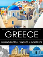 Greece Premium Collection - Photos, Paintings and Sketches