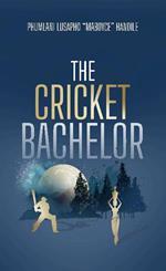 The Cricket Bachelor