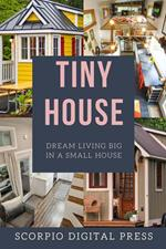 Tiny House Dream Living Big In a Small House