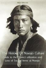 The History Of Navajo Culture Guide to the Correct utilization and Loss of Sacred Items of Navajo People