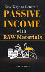 Passive Income with Raw Materials