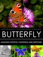 Butterfly Premium Collection - Photos, Paintings and Sketches