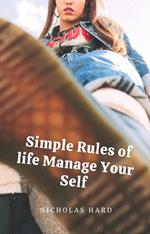 Simple Rules of life Manage Your Self