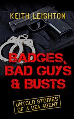 Badges, Bad Guys & Busts