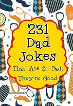 231 Dad Jokes That Are So Bad, They're Good