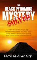 The Black Pyramids Mystery... Solved!