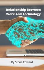 Relationship Between Work And Technology