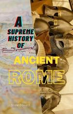A Supreme History of Ancient Rome