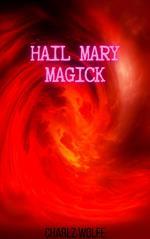 Hail Mary Magick