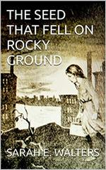 The Seed That Fell On Rocky Ground