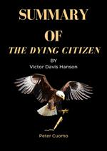 Summary of The Dying Citizen by Victor Davis Hanson
