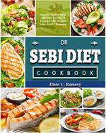 Dr Sebi Diet Cookbook: Simple, Doctor Sebi Alkaline Recipes & Food List for Weight Loss, Liver Cleansing