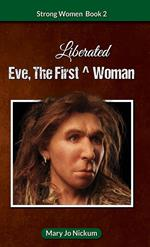 Eve, the First (Liberated) Woman