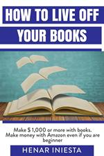 How to Live off Your Books