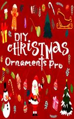 DIY Christmas Ornaments Pro : Easy 20+ Xmas Ornaments for For toddlers, Pre-schooler, Kids, older-kids & Adults