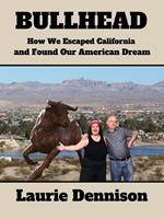 Bullhead - How We Escaped California and Found Our American Dream