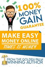 Make Easy Money Online | 100% Money Gain Guarantee