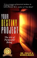Your Destiny Project, the Art of Purposeful Being
