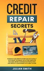 Credit Repair Secrets:Increase Your Credits Score in 30 Days with Secret Technique.609 Letters Templates Included.Repair Your Negative Profile Fast!And Develop Millionaire Mindset with Great Score!