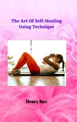 The Art Of Self-Healing Using Technique