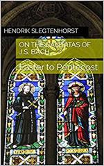 On the Cantatas of J.S. Bach: Easter to Pentecost