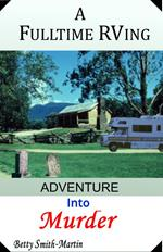 A Fulltime RVing Adventure Into Murder