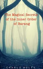 The Magical Secrets of the Inner Order of Barang