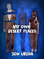My Own Desert Places
