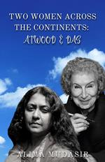 Two Women Across The Continents Atwood & Das