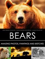 Bears Premium Collection - Photos, Paintings and Sketches