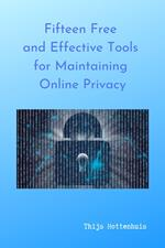 Fifteen Free and Effective Tools for Maintaining Online Privacy