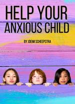 Help Your Anxious Child