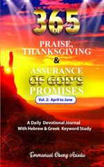 365 Days of Praise, Thanksgiving & Assurance of God's Promises: Volume 2: A Daily Devotional Journal with Hebrew & Greek Keyword Study