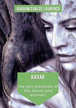 Kaxak: the girl protector of the forest and animals